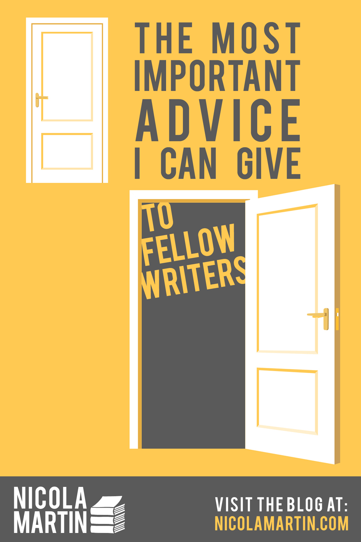The most important advice I can give to fellow writers
