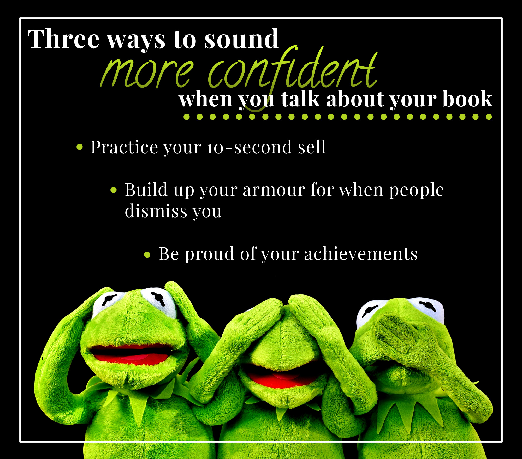3 ways to sound more confident when you talk about your book