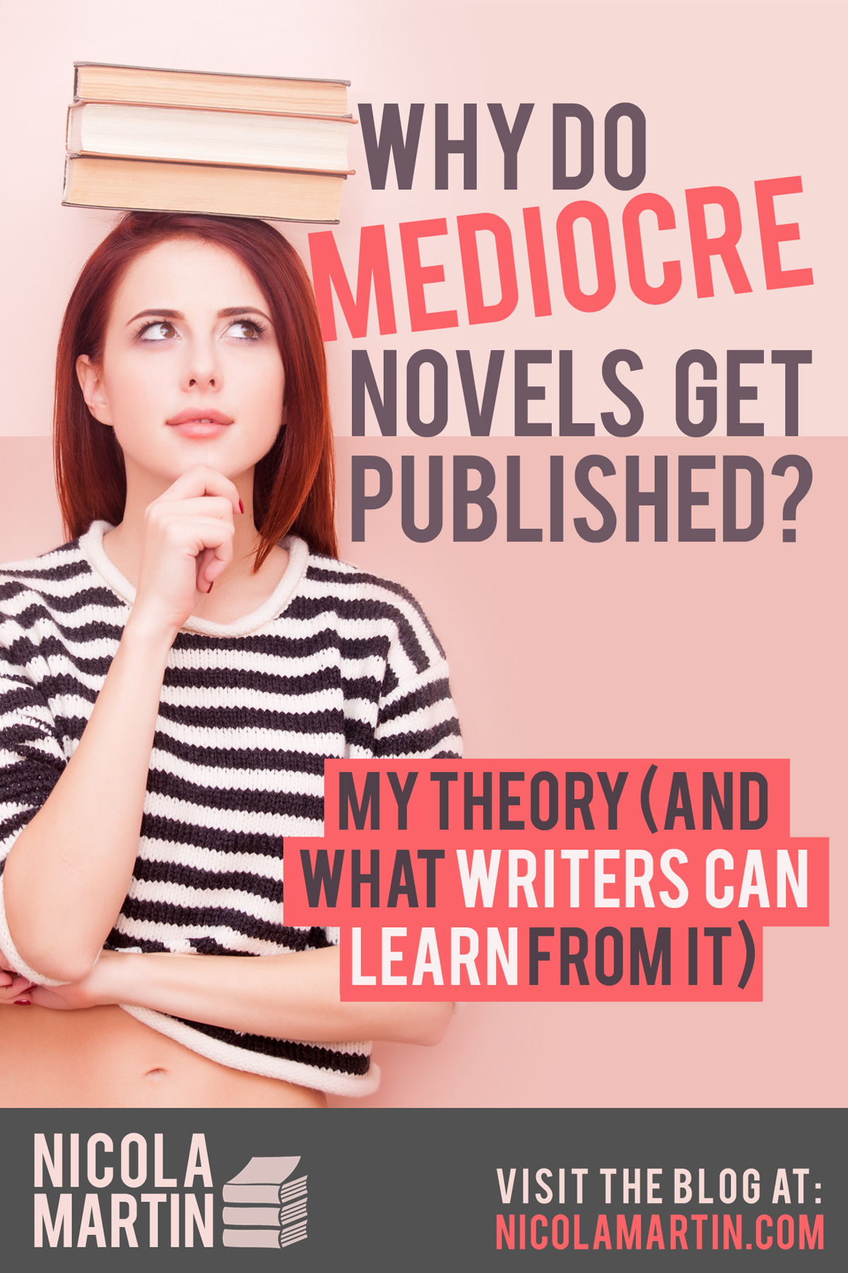 Why do mediocre novels get published?